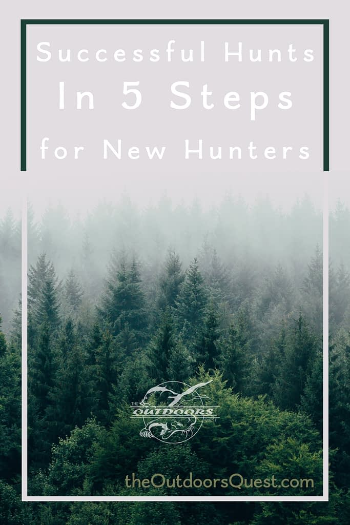 Learning to hunt will be significantly easier with these 5 steps preprogrammed into your hunting and scouting routine.